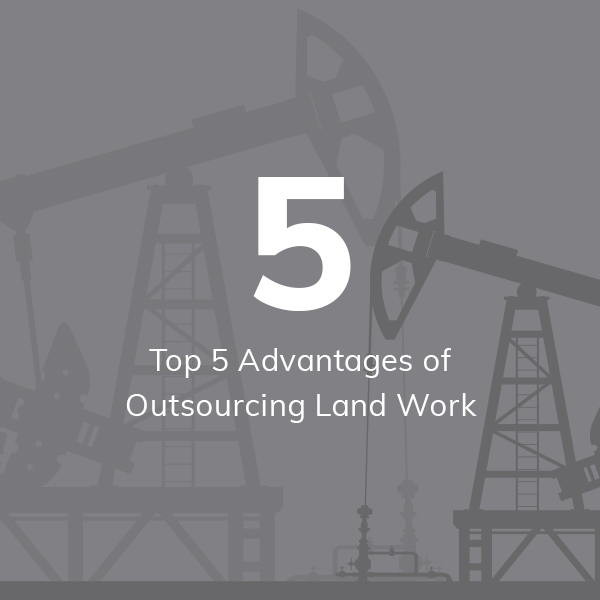 top 5 advantages of outsourcing land work